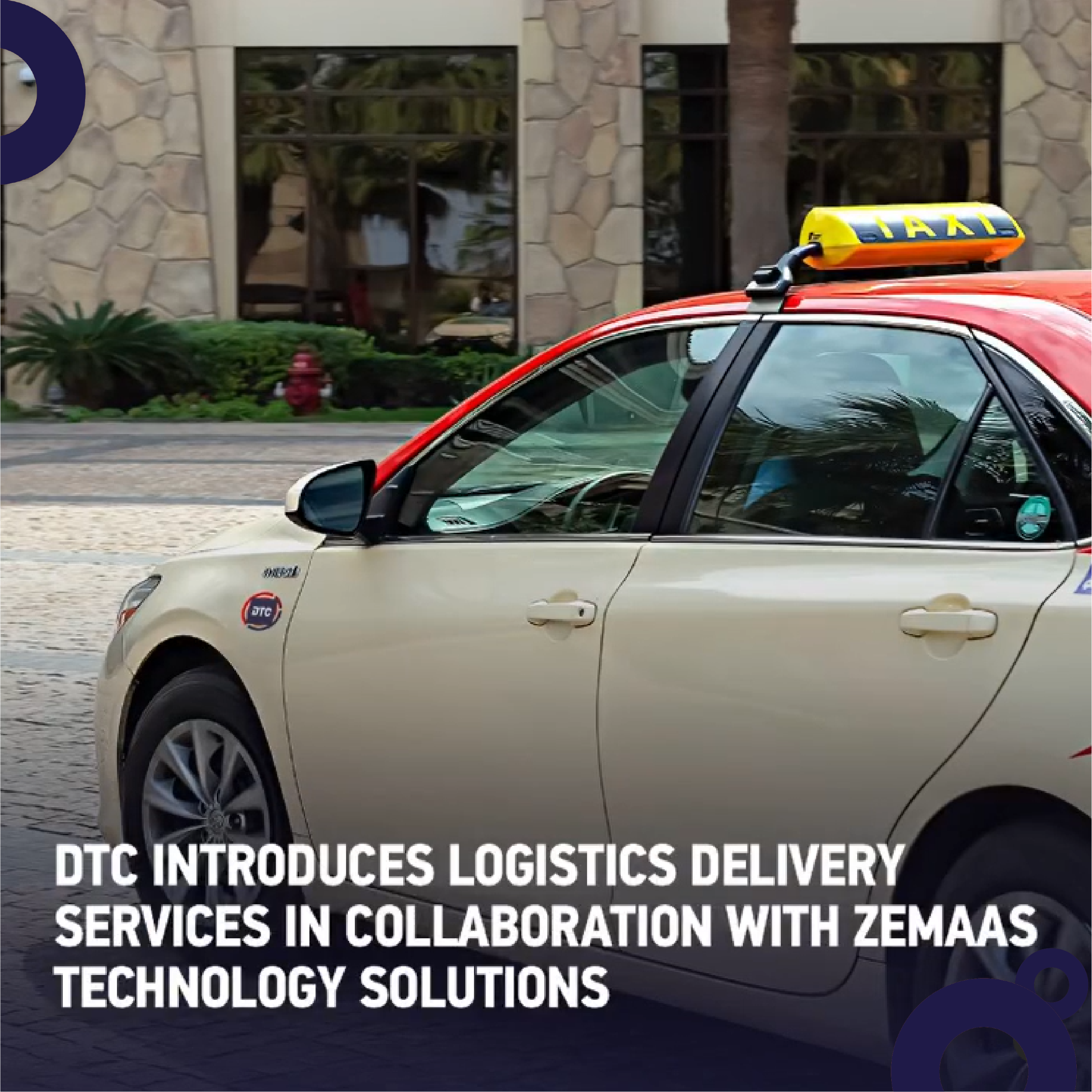 Dubai Taxi Signs an MoU with ZeMaas to Avail Latest Technology in Delivery and Logistics Domain